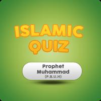 Islamic Quiz (Prophet Mohammad P.B.U.H)